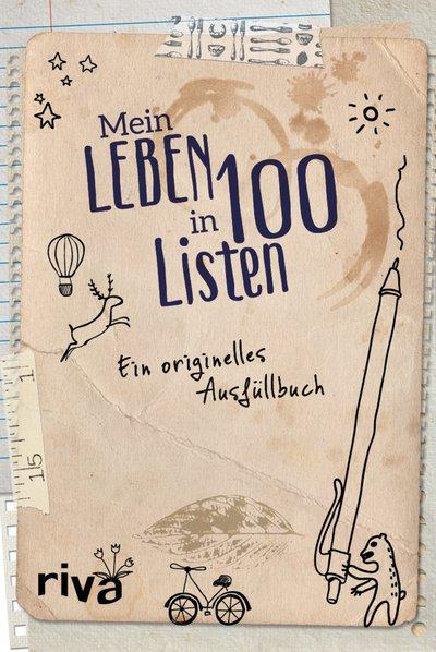 Mein leben in 100 listen ein originelles ausf llbuch for Mit 100 dingen leben