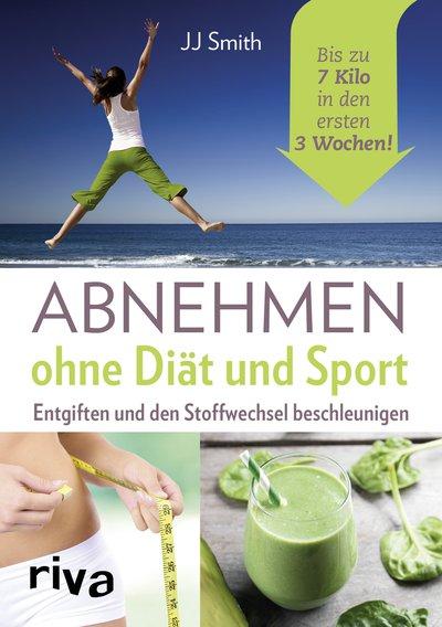 Abnehmen ohne Diät und Sport von JJ Smith, Cover mit freundlicher Genehmigung von riva