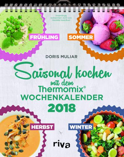 saisonal kochen mit dem thermomix wochenkalender 2018. Black Bedroom Furniture Sets. Home Design Ideas