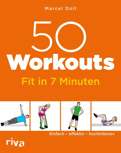 50 Workouts – Fit in 7 Minuten - Einfach – effektiv – hochintensiv