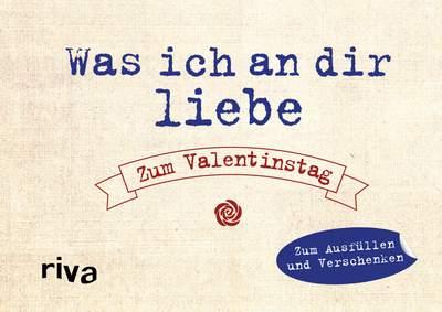 Was Ich An Dir Liebe Zum Valentinstag Zum Ausfullen Und Verschenken
