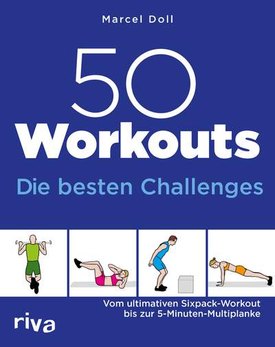 50 Workouts – Die besten Challenges - Vom ultimativen Sixpack-Workout bis zur 5-Minuten-Multiplanke