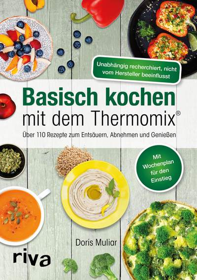 basisch kochen mit dem thermomix ber 110 rezepte zum. Black Bedroom Furniture Sets. Home Design Ideas