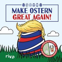 Make Ostern great again - Ostern first – Weihnachten second