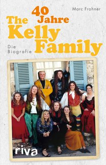 40 Jahre The Kelly Family