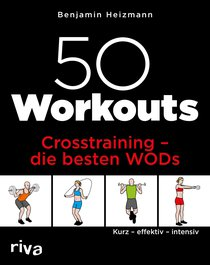 50 Workouts – Crosstraining – die besten WODs