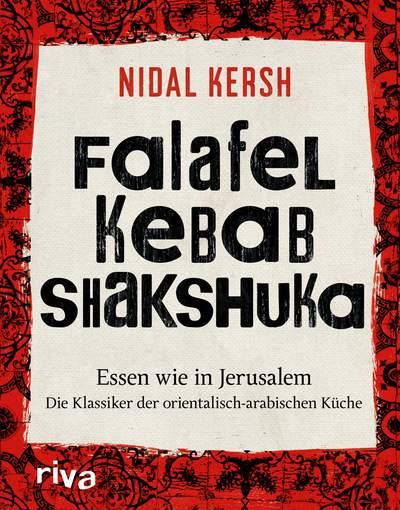 Falafel kebab shakshuka essen wie in jerusalem die for Die klassiker der kuche 3