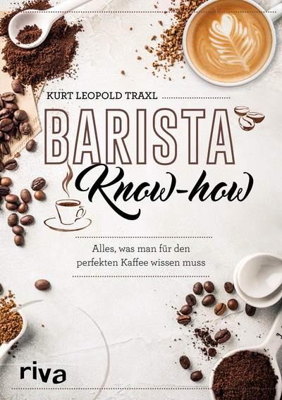 Barista-Know-how von Kurt Leopold Traxl, Cover mit freundlicher Genehmigung von riva