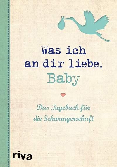 Was ich an dir liebe, Baby - Das Tagebuch für die