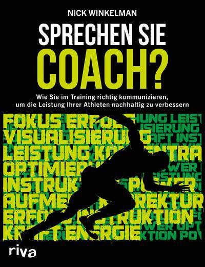 Sprechen Sie Coach? - Wie Sie im Training richtig kommunizieren, um die Leistung Ihrer Athleten nachhaltig zu verbessern