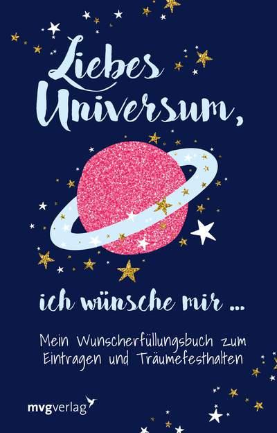 Liebes Universum, ich wünsche mir … - Mein