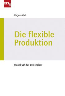 Die flexible Produktion