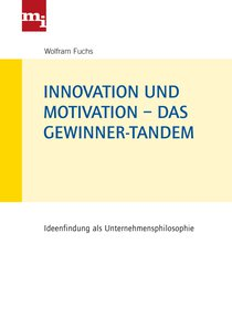 Innovation und Motivation – das Gewinner-Tandem