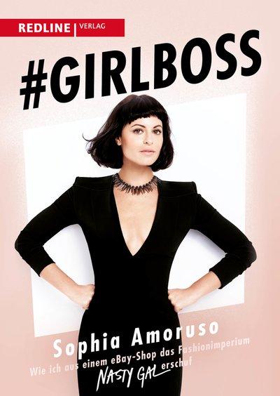 #Girlboss - Wie ich aus einem eBay-Shop das Fashionimperium Nasty Gal erschuf