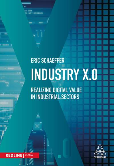 Industry X.0 - Realising digital value in industrial sectors