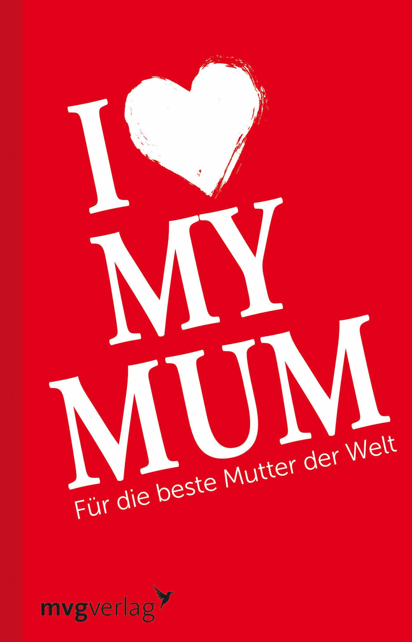 I Love My Mum Für Die Beste Mutter Der Welt