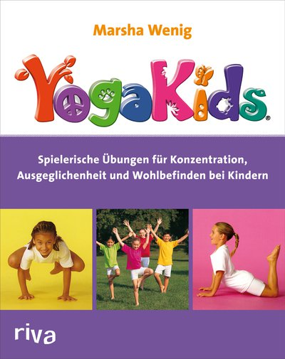 yogakids spielerische bungen f r konzentration ausgeglichenheit und wohlbefinden bei kindern. Black Bedroom Furniture Sets. Home Design Ideas
