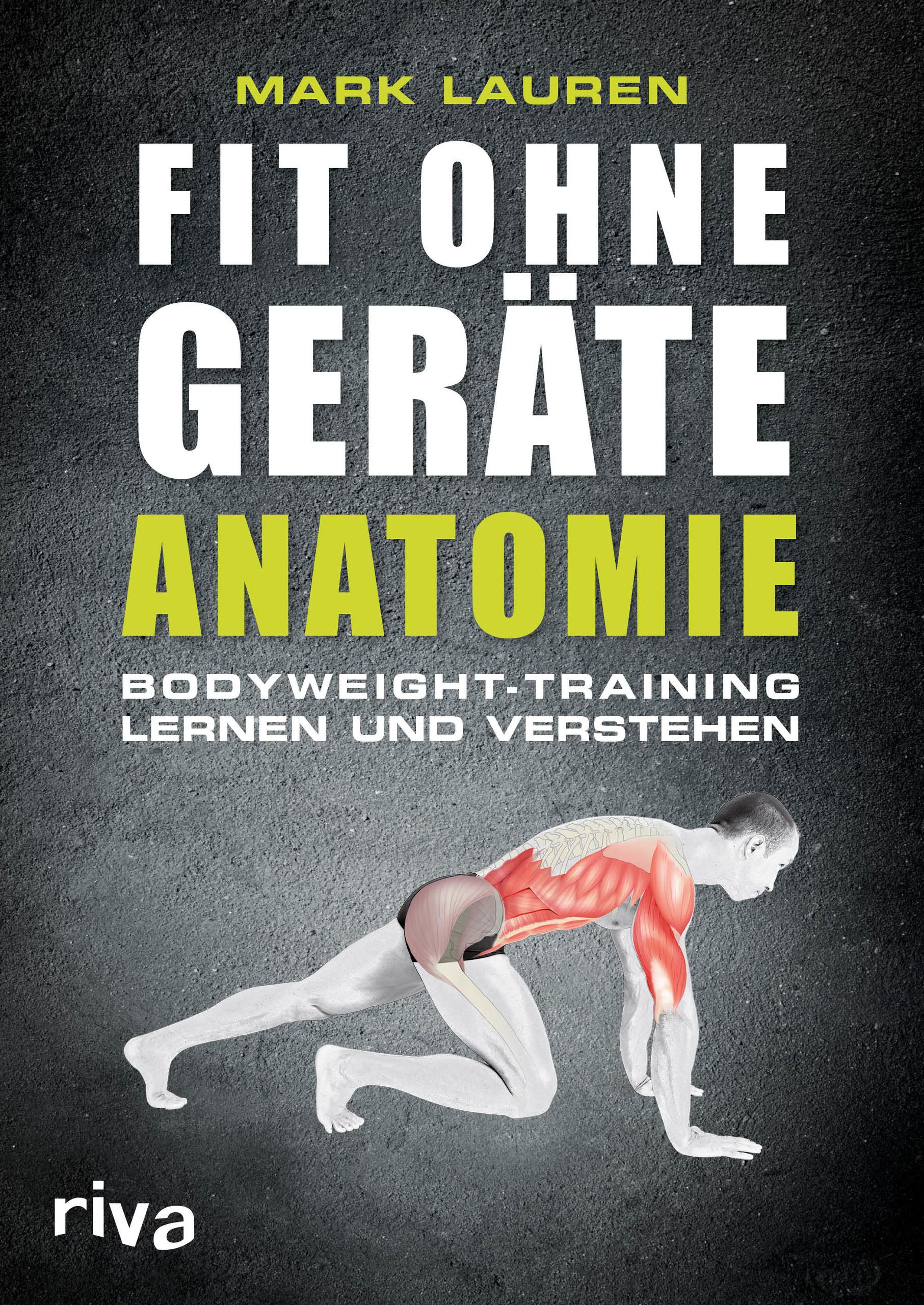 Fit ohne Geräte - Anatomie - Bodyweight-Training lernen und verstehen