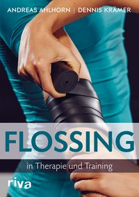 Flossing in Therapie und Training