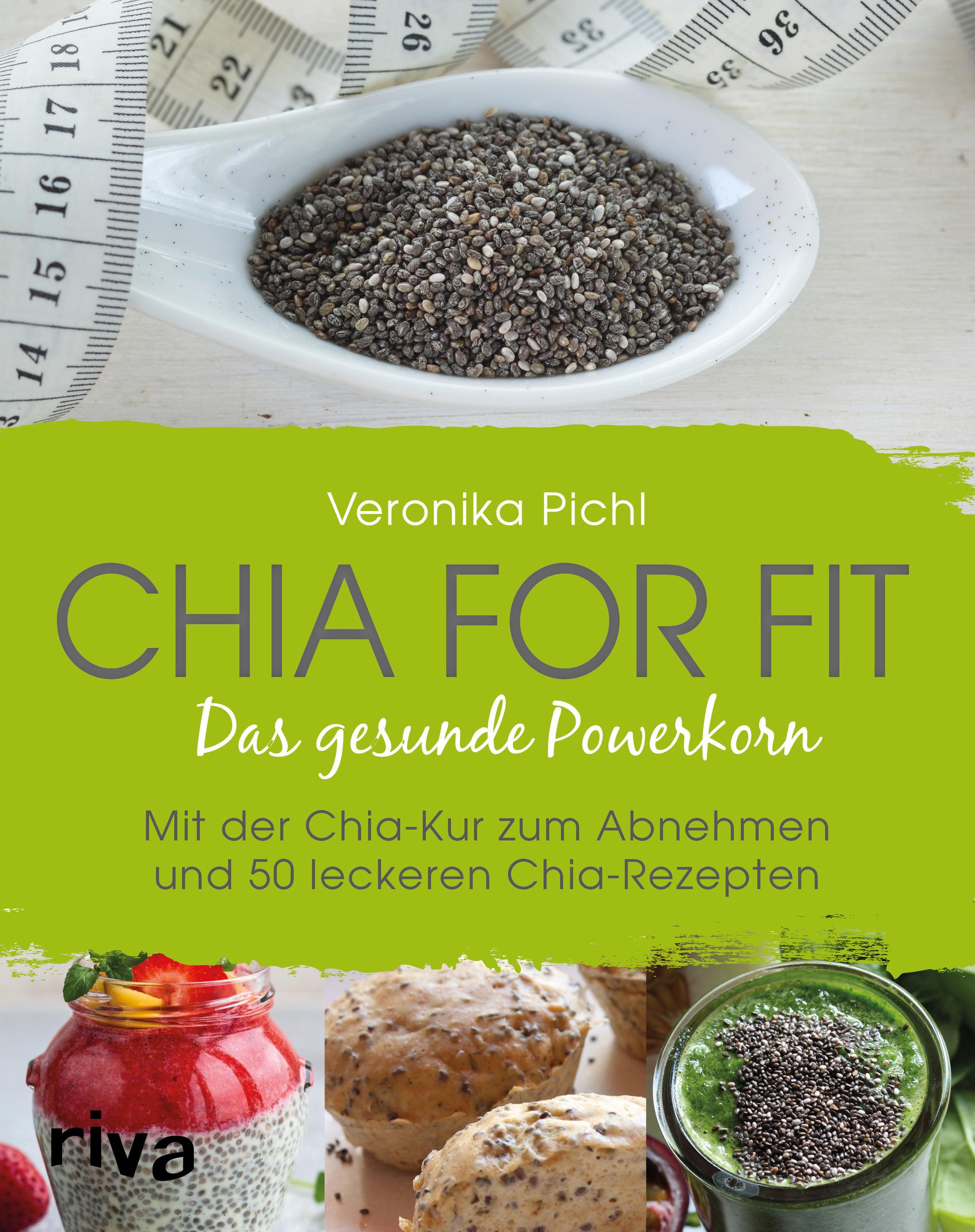 Chia For Fit Das Gesunde Powerkorn Mit Der Chia Kur Zum Abnehmen