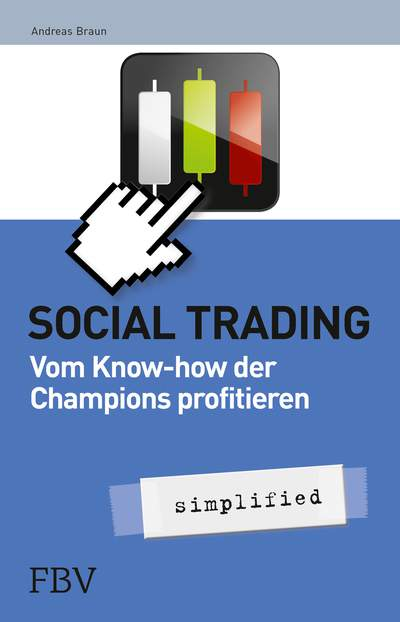 Social Trading – simplified - Vom Know-How der Champions profitieren