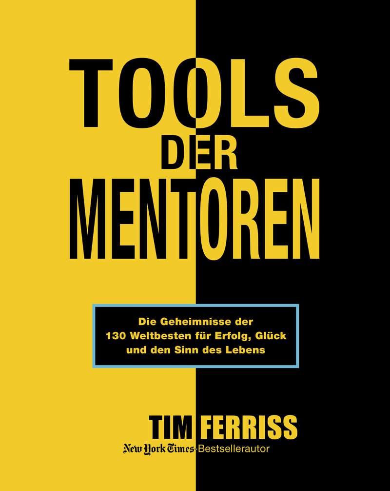 """""""Tools der Mentoren"""" von Tim Ferriss"""