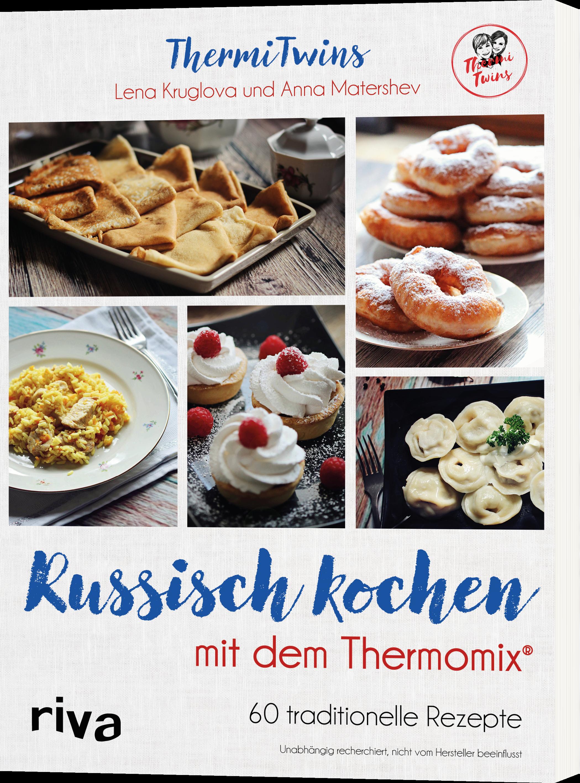 Russisch kochen mit dem Thermomix® - 60 traditionelle Rezepte