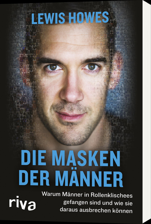 neues Erscheinungsbild Kaufen neue Version Die Masken der Männer - Warum Männer in Rollenklischees ...